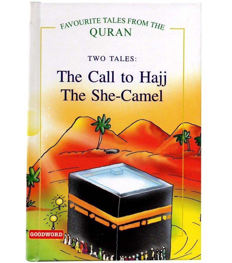 GOODWORD The Call To Hajj, The She Camel (Hardback Cover)