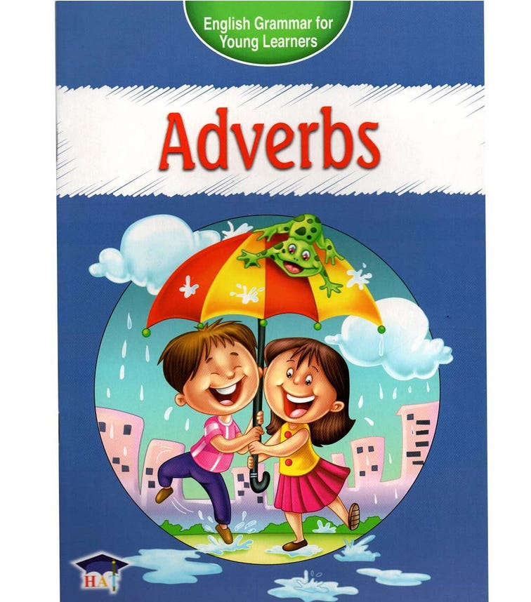 HOME APPLIED TRAINING English Grammar For Young Learners - Adverbs