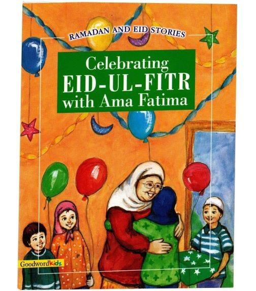 GOODWORD Celebrating Eid-Ul-Fitr With Ama Fatima (Paperback Cover)